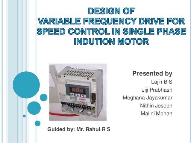 Design of vfd for speed control in single phase induction for Speed control of induction motor