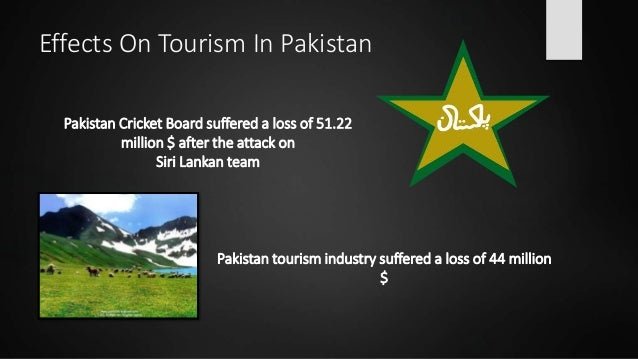 terrorism and tourism in pakistan Abstract tourism is a critical source of revenue generation and therefore a  major component of economic development, a relationship that.