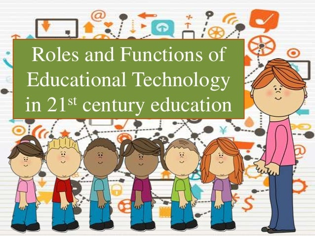 role of education in 21st century Furthermore, the education act establishes the principles underpinning the  government's role in the provision of education in malta, the.