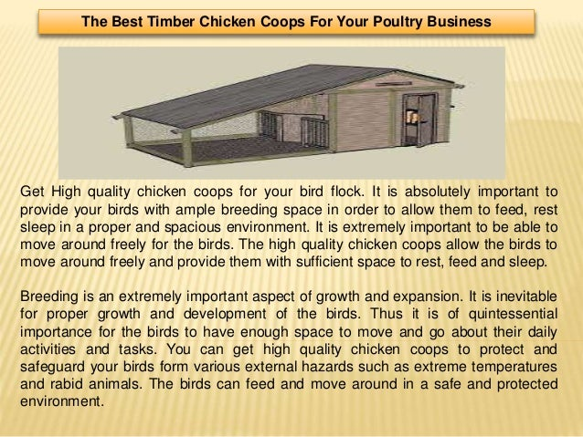 The Best Timber Chicken Coops For Your Poultry Business Get High quality chicken coops for your bird flock. It is absolute...