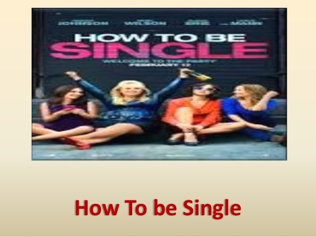 How to be single watch movie ccuart Gallery