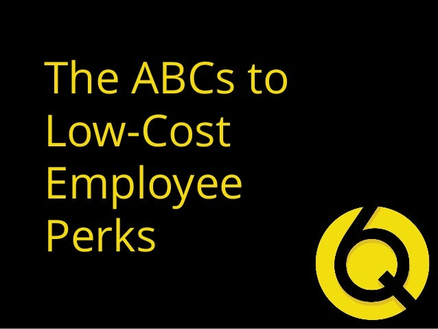 The ABCs to Low-Cost Employee Perks