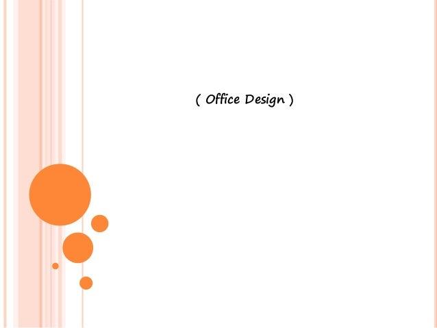 ( Office Design )