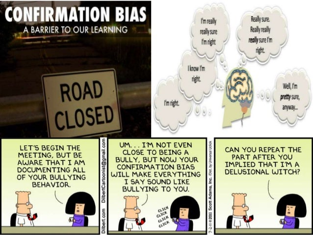 Confirmation bias is a tendency people have to interpret evidence in ways that supports or preserves their existing belief...