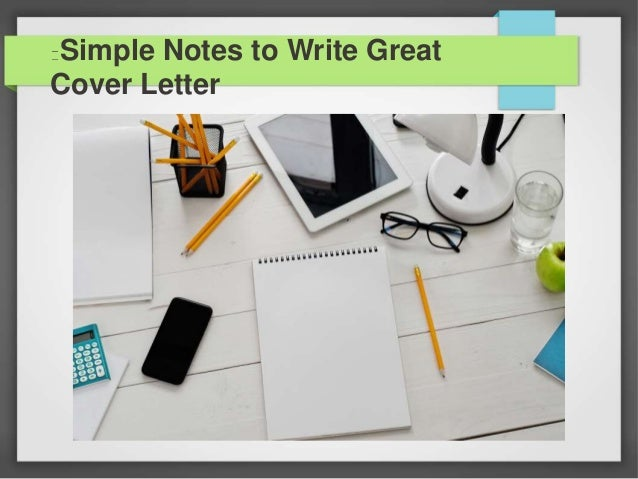 simple notes to write great cover letter 1 638jpgcb1461058626 - How To Write A Great Cover Letter