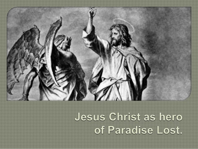 hero of paradise lost An in-depth article on the question regarding who is the hero of milton's paradise lost the article takes into account multiple critical approaches to reach a.