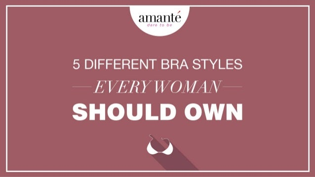 5 Different Bra Styles Every Woman Should Own.