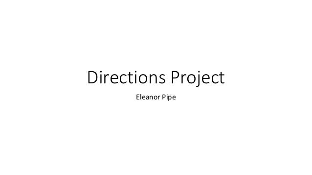 Directions Project Eleanor Pipe
