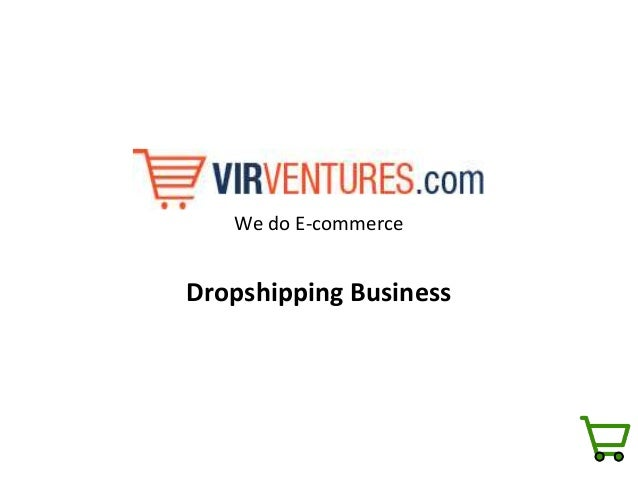 We do E-commerce Dropshipping Business
