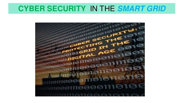 Cyber Security In The Smart Grid