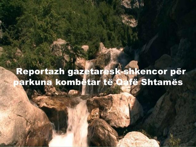 Reportazh gazetaresk-shkencor për parkuna kombëtar të Qafë Shtamës