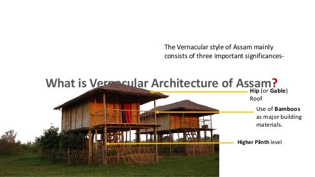 Vernacular architecture of assam What is style