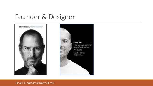 Founder & Designer Email: hungdqdesign@gmail.com