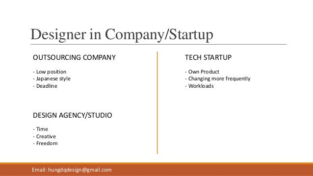 Designer in Company/Startup OUTSOURCING COMPANY TECH STARTUP Email: hungdqdesign@gmail.com - Low position - Japanese style...