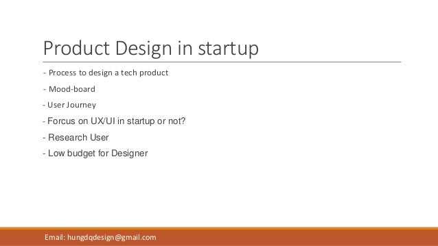 Product Design in startup - Process to design a tech product - Mood-board - User Journey - Forcus on UX/UI in startup or n...