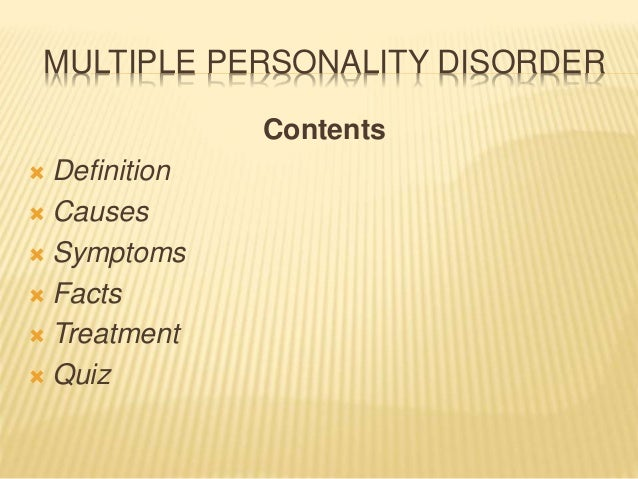 an analysis of multiple personalities in the existence of two or more distinct personalities Thus play i in one person many people, and none contented  multiple personality 1 the existence within an individual of two or more distinct personalities,.