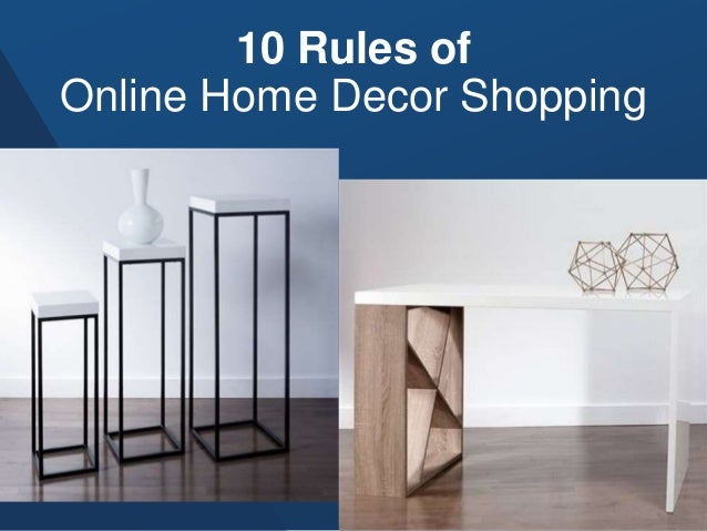 10 Rules Of Online Home Decor Shopping 1 638?cbu003d1480324335