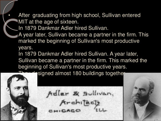 an introduction to the life of louis henri sullivan from boston This article examines the architectural thought of louis sullivan, commonly regarded as the prophet of architectural modernism and the inspiration for the stark chicago-style skyscraper sullivan.