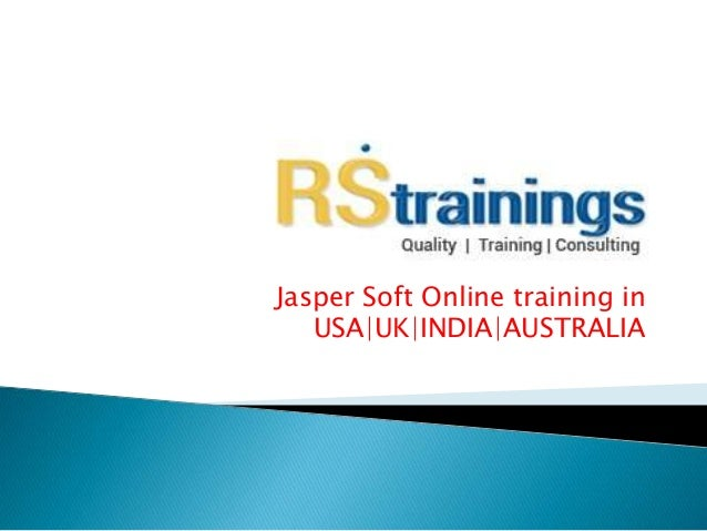 Jasper Soft Online training in USA|UK|INDIA|AUSTRALIA