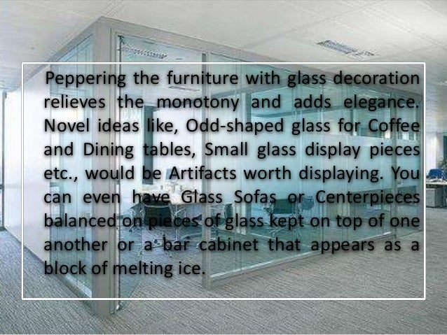 GLASS GIVES ELEGANT LOOK