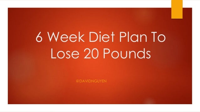 6 week losing 20 pound diet