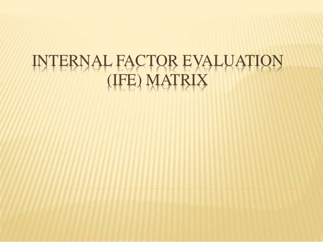 krispy kreme internal factor evaluation matrix Krispy kreme: analysis of cpm, efe, ife, swot, and more  of the critical  success factors in the competitive profile matrix (cpm) we can find that krispy  kreme.