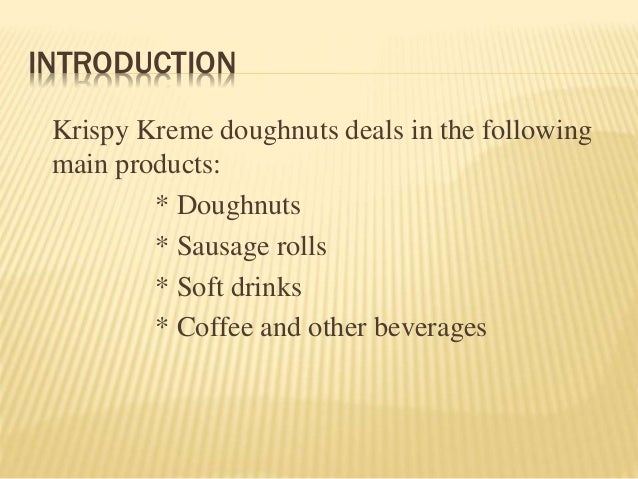 vision mission krispy kreme Krispy kreme doughnuts-project  vision to be the worldwide leader in sharing  mission krispy kreme doughnut strives to provide the best doughnuts along with.