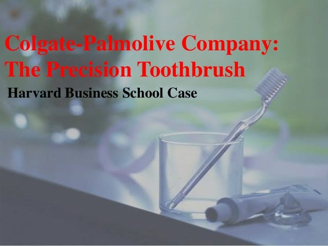 Colgate-Palmolive Company: The Precision Toothbrush Harvard Business School Case