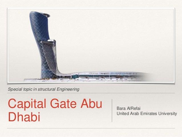 Special topic in structural Engineering Capital Gate Abu Dhabi Bara AlRefai United Arab Emirates University
