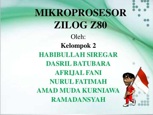 Mikroprosesor zilog z80 mikroprosesor zilog z80 oleh kelompok 2 habibullah siregar dasril batubara afrijal fani nurul fatimah amad ccuart Choice Image