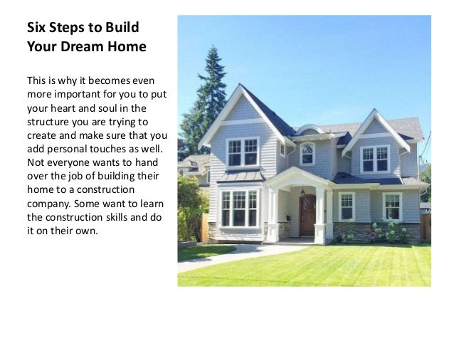 six steps to build your own home On what are the steps to building your own home