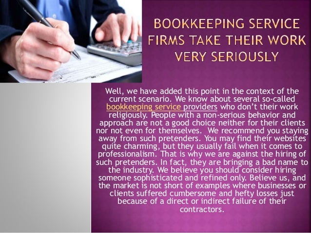 Well, we have added this point in the context of the current scenario. We know about several so-called bookkeeping service...
