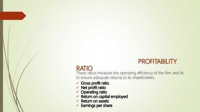 Year Gross profit Sales Ratio 2015 35,355 1,07,006 33.04 2014 26,236 88,988 29.48 2013 20,157 74,452 27.07 Gross Profit Ra...