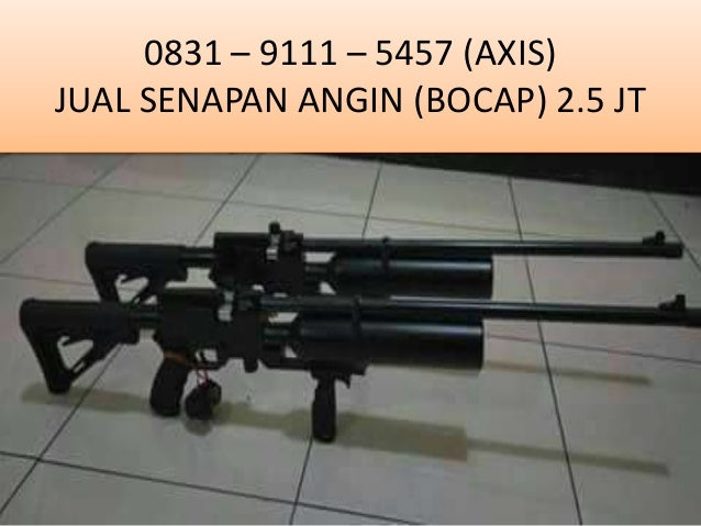 0831 – 9111 – 5457 (AXIS) JUAL SENAPAN ANGIN (BOCAP) 2.5 JT