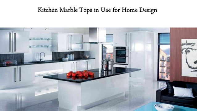 kitchen-marble-tops-in-uae-for-home-design-1-638.jpg?cb=1492748831