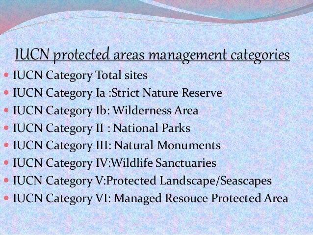 IUCN protected areas management categories  IUCN Category Total sites  IUCN Category Ia :Strict Nature Reserve  IUCN Ca...
