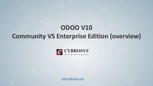 ODOO V10 Community VS Enterprise Edition (overview) www.cybrosys.com