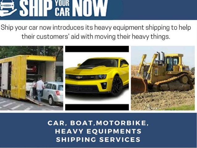 Ship Your Car Now: Heavy Equipment Shipping
