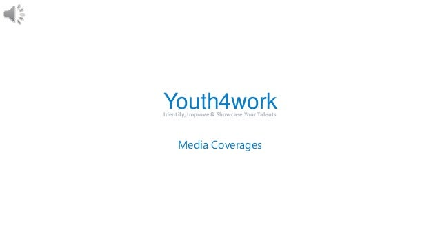 Identify, Improve & Showcase Your Talents Youth4work Media Coverages