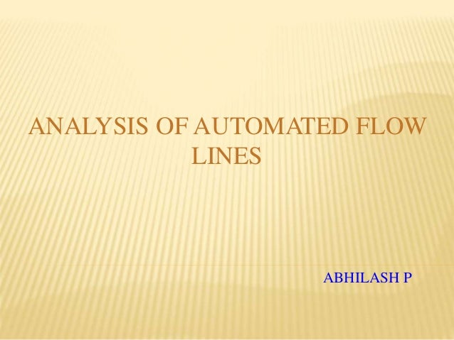ABHILASH P ANALYSIS OF AUTOMATED FLOW LINES