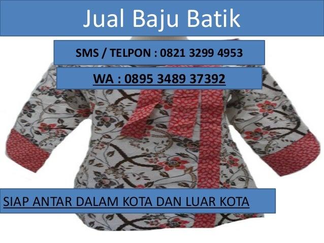 Jual Baju Batik Couple Di Palembang 0821 3299 4953 Wa 0895 3489 3 49c6735d95