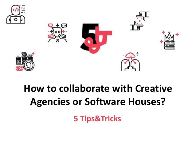 5 Tips&Tricks How to collaborate with Creative Agencies or Software Houses?