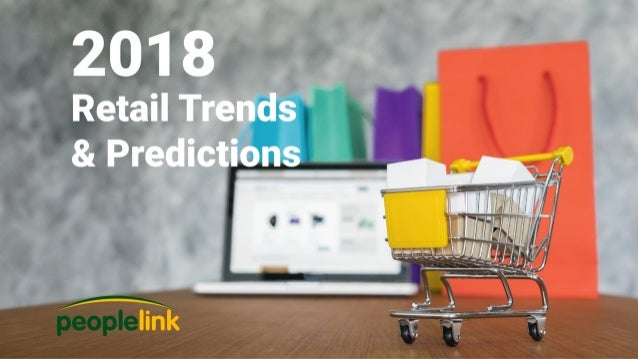 2018 Retail Trends & Predictions