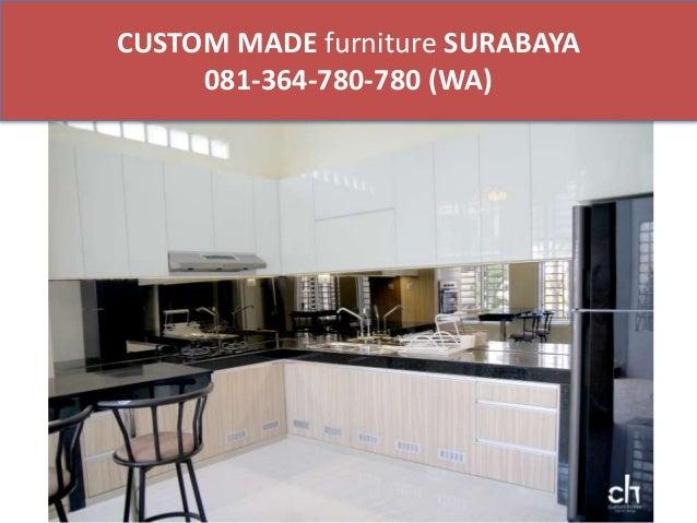 CUSTOM MADE Furniture SURABAYA 081 364 780 780 (WA) ...