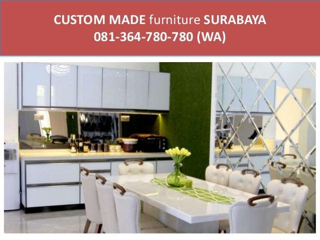 CUSTOM MADE Furniture SURABAYA 081 364 780 780 (WA)