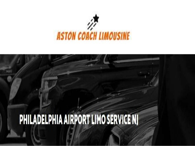 Philadelphia Airport Limo Service Nj At Affordable Rate