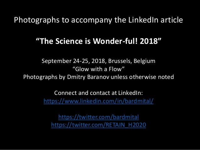 "Photographs to accompany the LinkedIn article ""The Science is Wonder-ful! 2018"" September 24-25, 2018, Brussels, Belgium ""..."