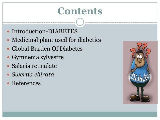 Contents  Introduction-DIABETES  Medicinal plant used for diabetics  Global Burden Of Diabetes  Gymnema sylvestre  Sa...