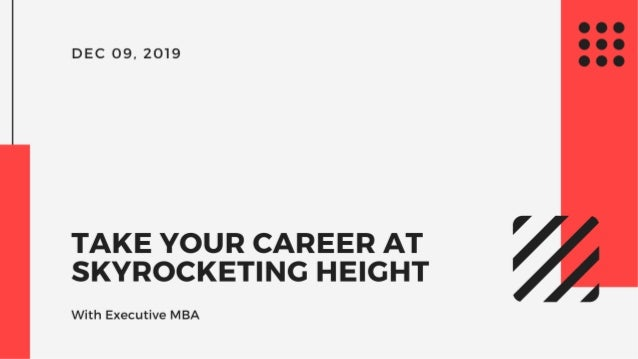 Take Your Career to Skyrocketing Heights with an EMBA