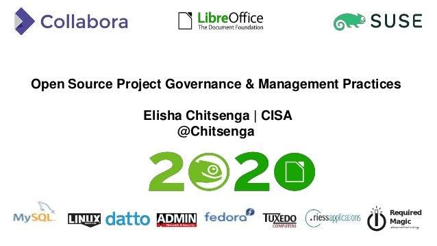 Open Source Project Governance & Management Practices Elisha Chitsenga   CISA @Chitsenga